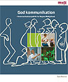 God kommunikation - kommunikationspolitik for Region Midtjylland